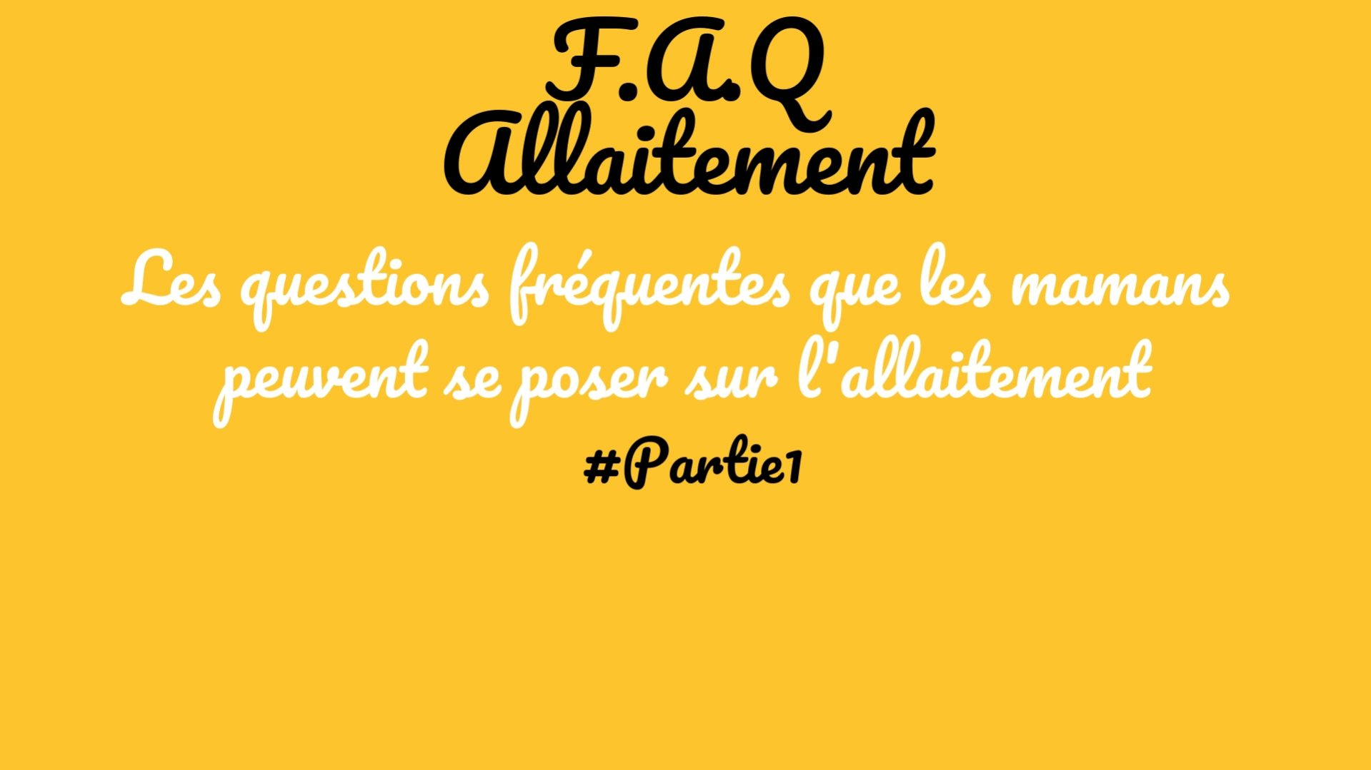 Les questions les plus fréquentes sur l'allaitement #Partie1
